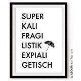 """ABOUKI hochwertiger Kunstdruck - ungerahmt - """"Superkalifragilistikexpialigetisch"""", Poster, Geschenk-Idee"""