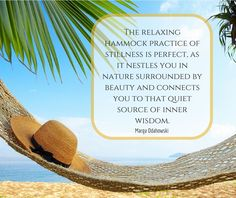 One of the exercises I do at work to release stress is to take regular breaks.While there are many places to stretch out and relax, I like the hammock. Time in the hammock allows for insights and allows you to rest in the images of your resolution.The relaxing hammock practice of stillne