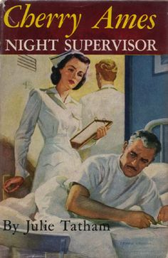 Cherry Ames, Night Supervisor from the amazing collection at: http://tinypineapple.com/nurses/cherry-ames-night-supervisor