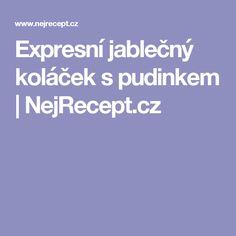Expresní jablečný koláček s pudinkem | NejRecept.cz