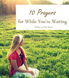 10 Prayers for While You're Waiting (+ printable) – Sisters on Our Knees