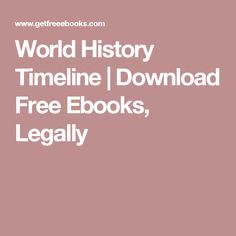 Free ebook pdf download world history timeline history world history timeline download free ebooks legally fandeluxe Choice Image
