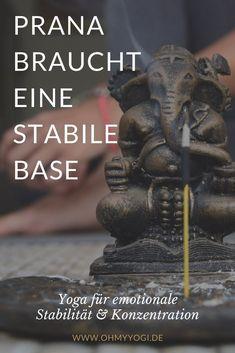 Prana braucht eine stabile Base: Yoga für emotionale Stabilität   Du kannst Yoga nutzen, um Präsenz und innere Stabilität zu schaffen und so nicht mehr Spielball äußerer Umstände zu sein. Dafür ist es wichtig zu verstehen, dass nicht jedes Asana und jede Pranayamatechnik dieselben Effekte haben.