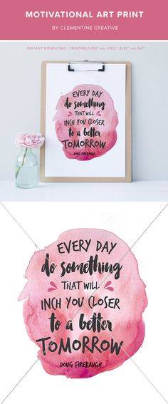 Every day, do something that will inch you closer to a better tomorrow. Download this motivational quote by Doug Firebaugh to inspire you every day.