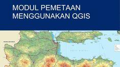 Modul Tutorial Pemetaan Menggunakan QGIS