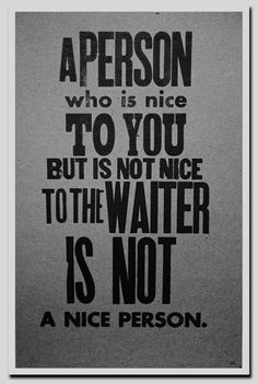 be nice..... I've been a waitress :-)