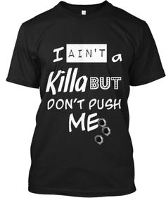 I ain't a killa for 7 days only | Teespring