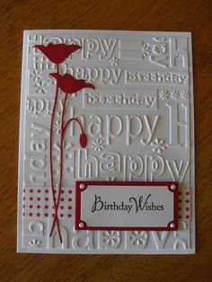 Birthday Card with embossed background and flowers.