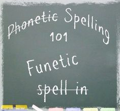 """Learning how to spell can be """"tuff"""" on the parent."""
