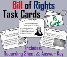 These task cards are a great way for students to learn about the Bill of Rights.This product contains 18 cards with multiple choice questions about the Bill of Rights. A recording sheet and an answer key are included. Blank cards are also included for questions to be added, if wanted.Important: Be sure to check out my other products on the Bill of Rights:      1.