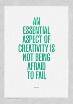 """An essential aspect of creativity is not being afraid to fail"" inspirational poster design"