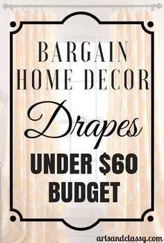 Bargain Home Decor Drapes Under $60 Budget