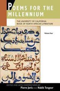 Poems for the Millennium: Volume 4, Book of North African Literature edited by Pierre Joris and Habib Tengour - D 133 JOR