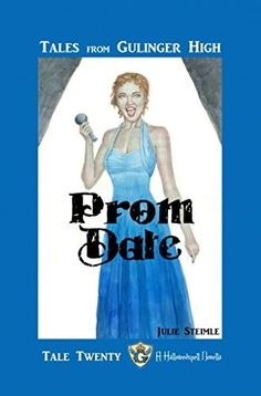 Tales From Gulinger High: Tale Twenty: Prom by Julie Steimle, http://www.amazon.com/dp/B00PAJB41K/ref=cm_sw_r_pi_dp_.f7rvb1K0WRF5
