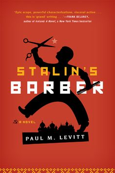 Stalin's Barber: A Novel by Paul M. Levitt. Silver award winner in the Jacket/Cover Design—Small Format category.