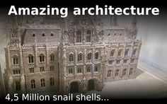 Amazing architecture modeling - Parliament built with 4.5 millions snail...
