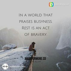 B brave B intentional with your time Stop the glorification of busy.