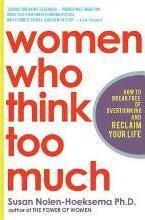 Buy Women Who Think Too Much: How to Break Free of Overthinking and Reclaim Your Life by Susan Nolen-Hoeksema and Read this Book on Kobo's Free Apps. Discover Kobo's Vast Collection of Ebooks and Audiobooks Today - Over 4 Million Titles! I Love Books, New Books, Books To Read, Negative Thinking, Negative Thoughts, Date, Book Sites, Break Free, Life Motivation
