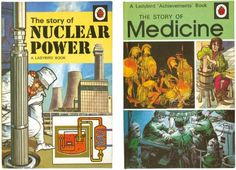 Two Ladybird books: Nuclear Power and Medicine