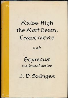Raise High the Roof Beam, Carpenters, Seymour J. D. Salinger FIRST EDITION