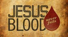 """what does it mean to """"Plead the Blood of Jesus"""" when you pray?"""