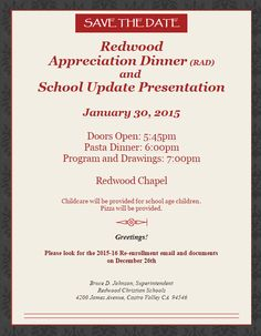 Save the Date! The Redwood Appreciation Dinner and School Update Presentation is January 30th, 2015 at Redwood Chapel.  Doors open at 5:45p, followed by a pasta dinner and program and drawings.