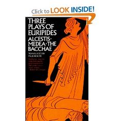 Three Plays of Euripides- Alcestis, Medea, The Bacchae