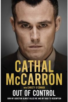 """Read """"Out of Control How My Addiction Almost Killed Me"""" by Cathal McCarron available from Rakuten Kobo. Cathal McCarron is a Tyrone footballer, talented enough to be nominated for an All-Star twice in the last three years. Gambling Addiction, My Addiction, Free Books, Good Books, My Books, Steve Waugh, Phil Vickery, My Favorite Year, Seasons In The Sun"""