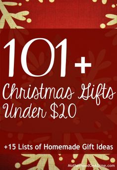 101 Christmas Gift ideas under $20 + links to homemade gift ideas and gifts with a purpose.