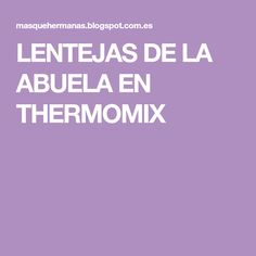 LENTEJAS DE LA ABUELA EN THERMOMIX