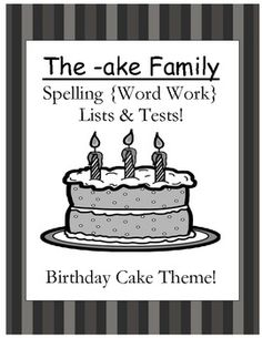 Fern Smith's FREE The -ake Family Spelling {Word Work} Lists & Tests  Adorable Cake Theme! This Spelling Unit has 15 pages. Some school districts call it Spelling, some call it Word Work! This packet has both versions!