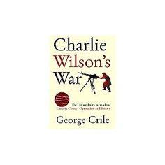 431b43e807bd0 Charlie Wilson s War by George Crile Charlie Wilson s War