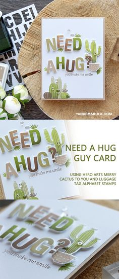 Need a Hug Guy Card Using Hero Arts Merry Cactus to You and Luggage Tag Alphabet Stamps