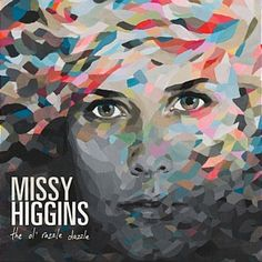 """Looking forward to Missy Higgins' new release. """"The ol' razzle dazzle""""."""