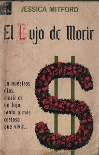 El lujo de morir (de Jessica Mitford)