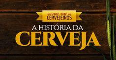 Conheça a história de como a cerveja virou a bebida mais famosa do mundo, e sua trajetória em diferentes épocas.
