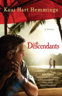 The Descendants  -- loved this book  Vividly depicted scenery...amazing; felt I was in Hawaii...