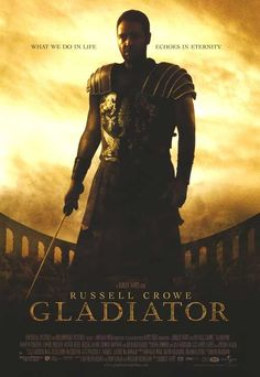 "Gladiator ""What we do in life echos in eternity."""