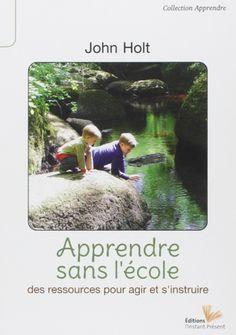 Apprendre sans l'école - John Holt