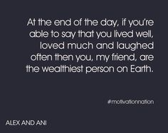 So true! A great way to look at life! I know I am absolutely blessed to have my husband who makes me laugh often and smile very much :) #alexandani #motivationnation #bethankful #countyourblessings #postive #TeamPositive #happy #truth #wealth #laughter #smile #blessed