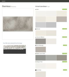 Stainless. Mosaics. Type. Americanolean. Behr. Olympic. Sherwin Williams. PPG Pittsburgh. Ralph Lauren Paint. Valspar Paint. Dutch Boy.  Click the gray Visit button to see the matching paint names.