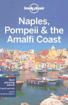 Lonely Planet: The world's leading travel guide publisher Lonely Planet Naples, Pompeii the Amalfi Coast is your passport to the most relevant, up-to-date advice on what to see and skip, and what hidd