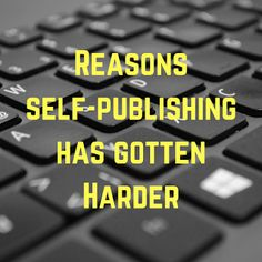 Ways It's Gotten Harder to Self-Publish Writing A Book, Writing Tips, Writing Prompts, Paranormal Romance, Self Publishing, Inevitable, Creative Writing, Helping Others, Storytelling