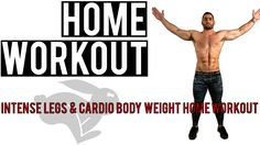 Intense Legs & Cardio Body Weight Home Workout