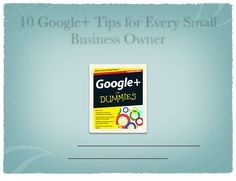 10 Google+ Tips for Every Small Business Owner - presentation by Jesse Stay.