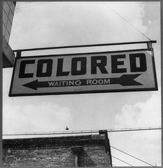 A sign pointing to a 'Colored Waiting Room' at a the Greyhound station in Rome, Georgia. It still took two decades more before racial segregation in the US was outlawed completely with the Civil Rights Act of 1964 White People Problems, Kings & Queens, Rome Georgia, Freedom Riders, Freedom Fighters, Jim Crow, Images Google, Bing Images, Historia