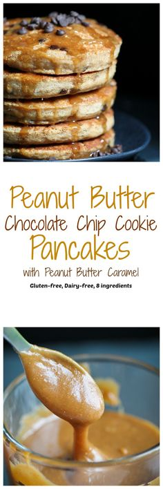 Peanut Butter Chocolate Chip Cookie Pancakes with Peanut Butter Caramel. entire recipe just 8 ingredients! |