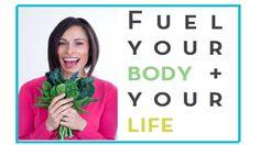 My 5 easy tips to Fuel your body + your life