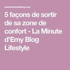 5 façons de sortir de sa zone de confort - La Minute d'Emy Blog Lifestyle