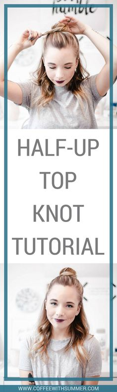 Half-Up Top Knot Tutorial - Easy & simple hairstyle